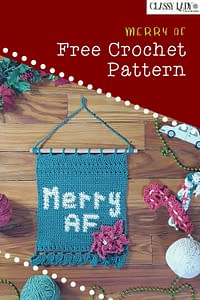 "Crochet wall hanging that says ""Merry AF."" Represents a crochet pattern that is available at Classy Lady Yarnworks"