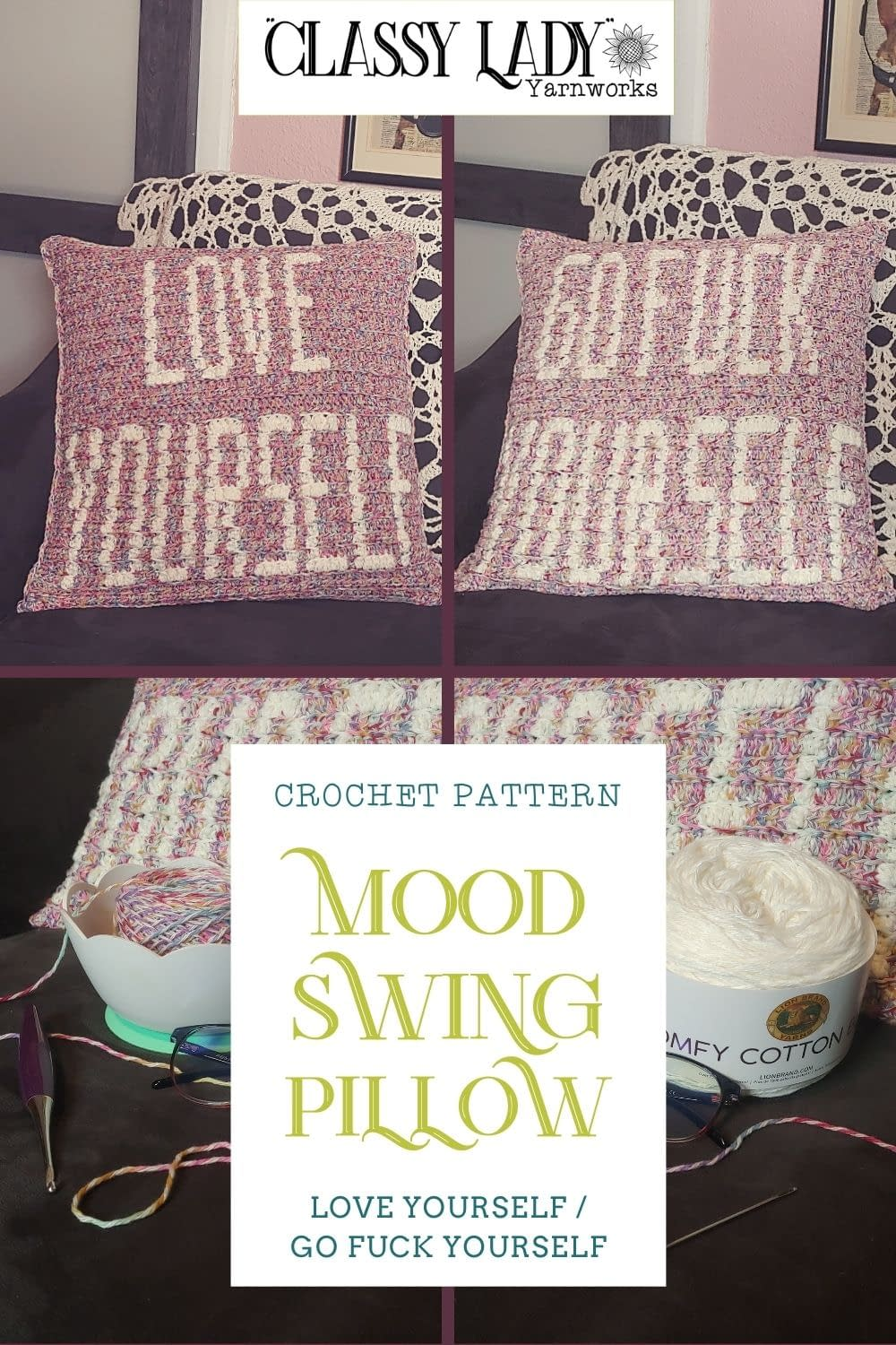 """Collage of images that depict a reversible pillow that states """"Love Yourself"""" on one side and """"Go Fuck Yourself"""" on the other side, representative of a crochet pattern available from Classy Lady Yarnworks."""